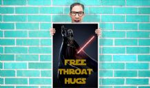 Darth Vader Free Throat Hugs star wars Art Work - Wall Art Print Poster Pick A Size -  Humour Art Geekery